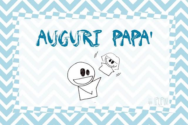 biglietto d'auguri per la festa del papà #ipupini