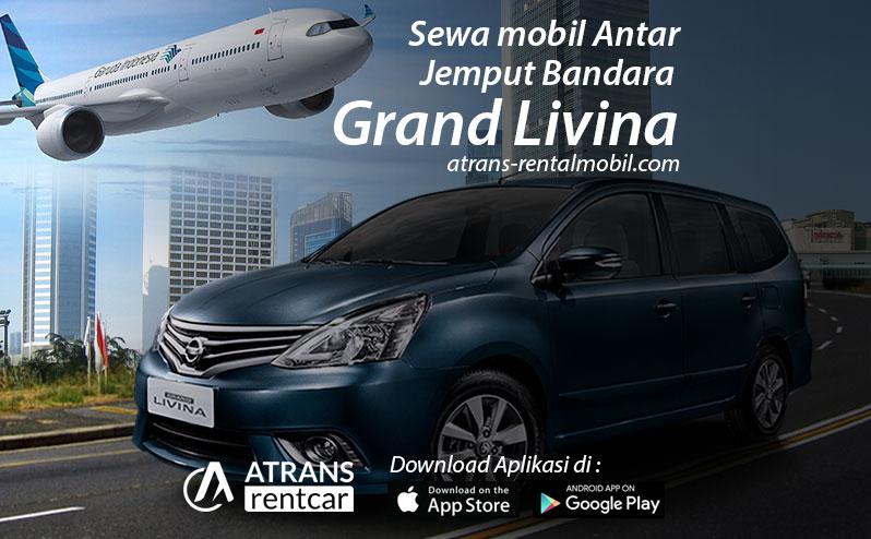 Rental mobil antar jemput bandara menggunakan Grand Livina