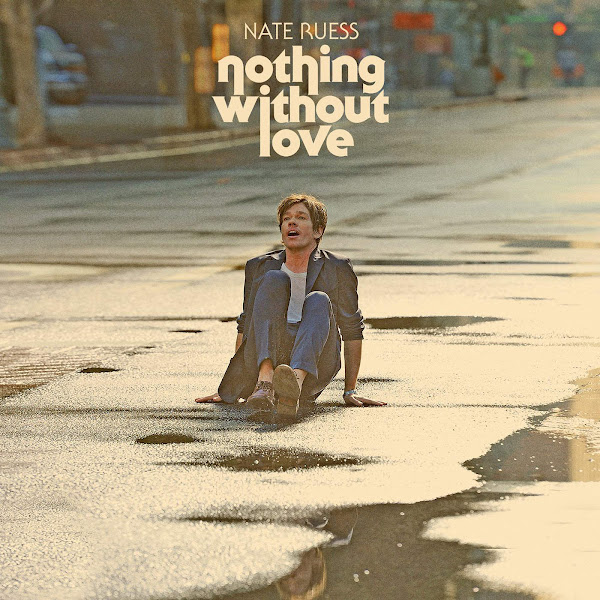 Nate Ruess - Nothing Without Love - Single Cover