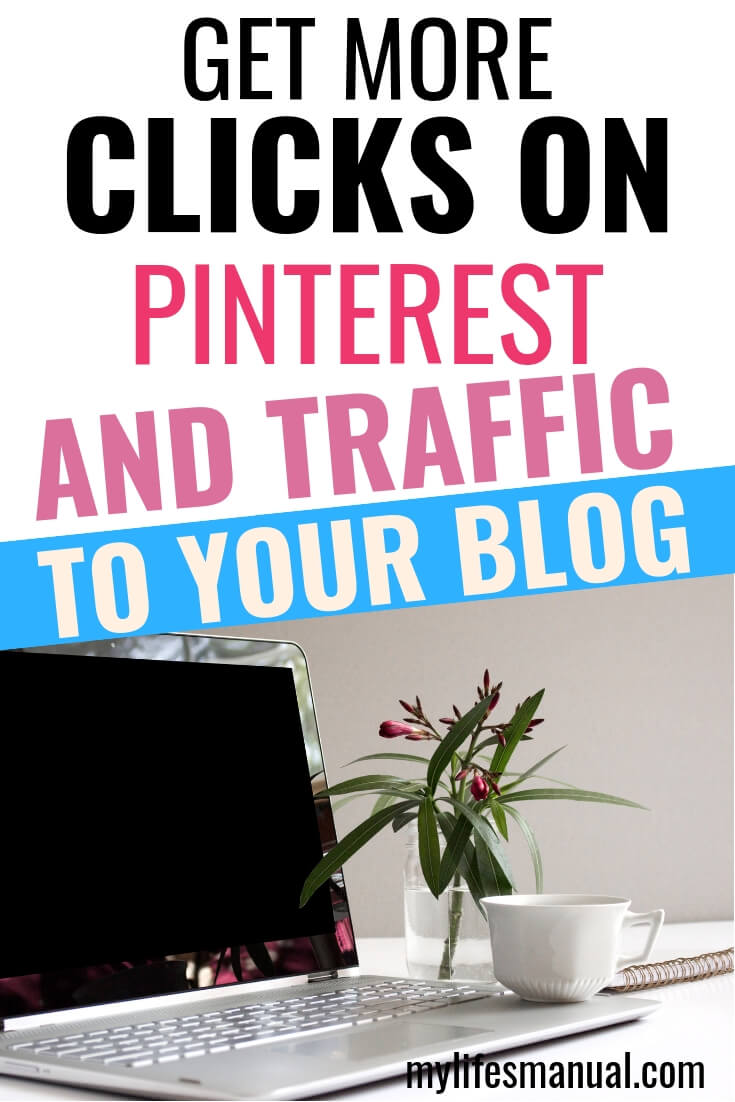 How to get more clicks on Pinterest and traffic to your blog