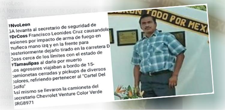 CARTEL DEL GOLFO LEVANTA A SECRETARIO DE SEGURIDAD, LO BALEAN Y ABANDONAN CREYÉNDOLO MUERTO.