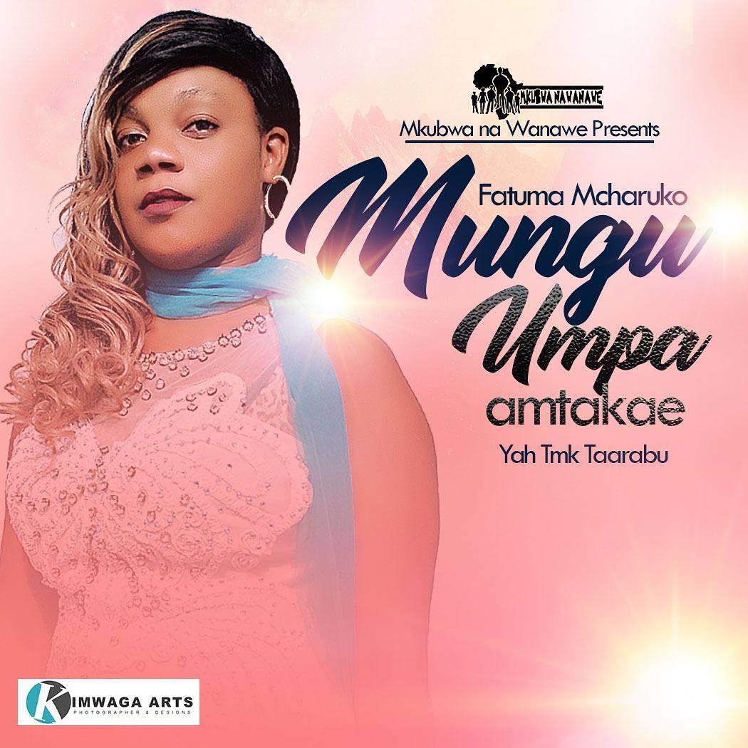 Taarabu] Fatma Nyoro (Mcharuko) - Mungu Humpa Amtakae | Mp3 Download -  Iam-Ophoro (Official Site)