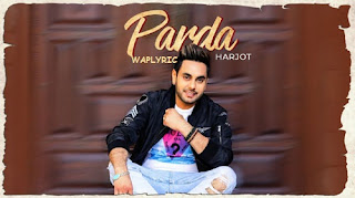 Parda Song Lyrics | Harjot | Punjabi Song Lyrics