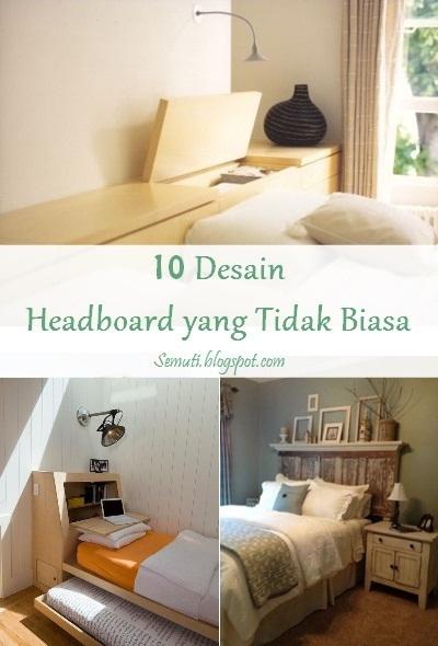 Headboard adalah bagian kepala dari ranjang tempat tidur yang sering dijadikan sebagai sandaran.  Membuat headboard sendiri lebih baik karena bisa menentukan desain sesuai tampilan dan fungsi yang diinginkan,sesuai fungsi yang dibutuhkan.