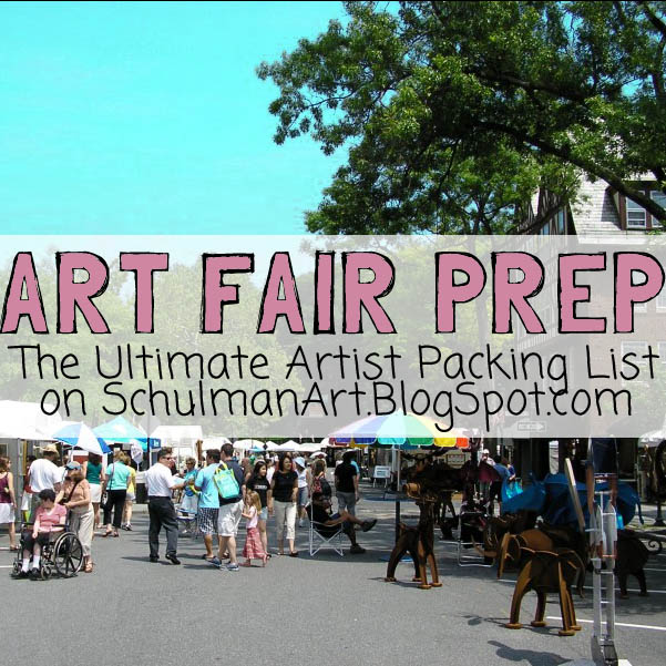 what to bring to an art fair or a craft show http://schulmanart.blogspot.com/2013/09/what-to-bring-to-art-fair.html