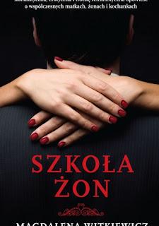 """""""Szkoła żon"""" Magdalena Witkiewicz"""