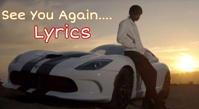 See you Again lyrics Wiz Khalifa