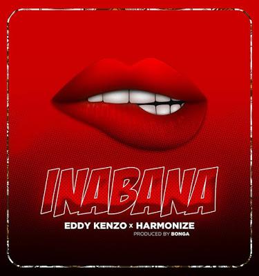 Download Audio | Eddy Kenzo X Harmonize - Inabana