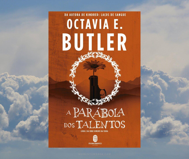Resenha: A parábola dos talentos, de Octavia Butler
