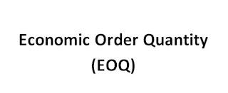 Pengertian Dan Metode Economic Order Quantity (EOQ) Menurut Para Ahli