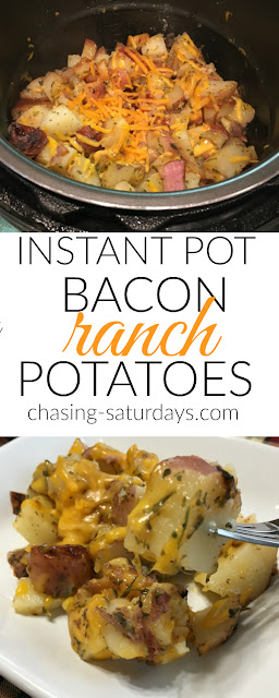 Instant Pot Bacon Ranch Potatoes, Chasing Saturdays