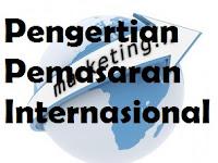 Pengertian Pemasaran Internasional