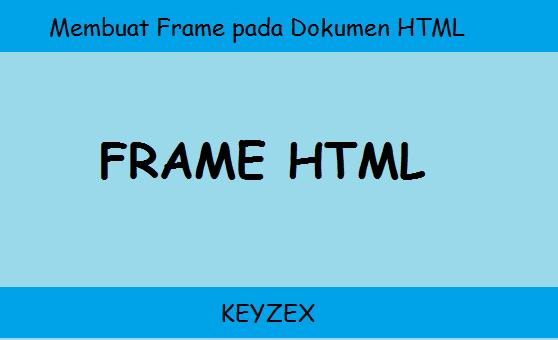 Membuat Frame HTML - KeyzeX