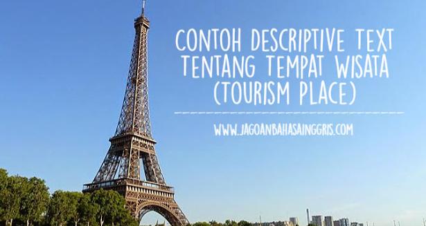 5 Contoh Descriptive Text Tentang Tempat Wisata (Tourism Place) dalam Bahasa Inggris Lengkap Dengan Artinya