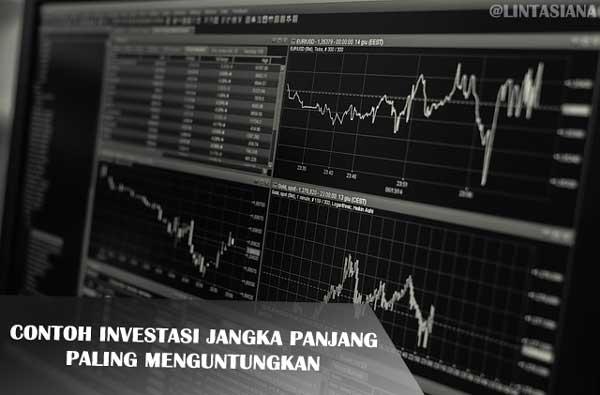 Contoh Investasi Jangka Panjang Paling Menguntungkan