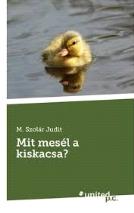 M. Szolár Judit Mit mesél a kiskacsa mesekönyv