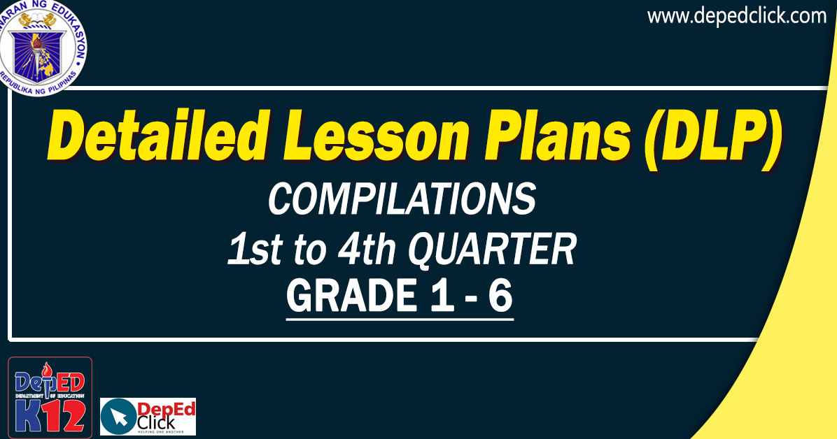 ALL GRADES DLP - Detailed Lesson Plans ALL SUBJECTS UPDATED