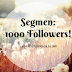 Segmen: 1000 Followers!