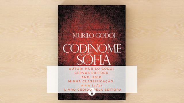 "Resenha: ""Codinome Sofia"" - Murilo Godoi"