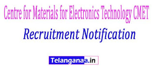 Centre for Materials for Electronics Technology CMET Recruitment Notification 2017