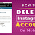How to Delete A Instagram Account