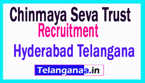Chinmaya Seva Trust Teaching non-teaching Jobs Hyderabad Telangana
