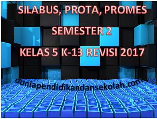 Download Silabus, Prota, Promes Semester Two Kelas V Sd Kurikulum 2013 Revisi 2017