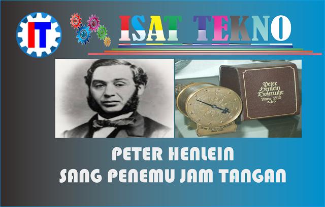 Sang Penemu Jam Tangan  ~ Peter Henlein