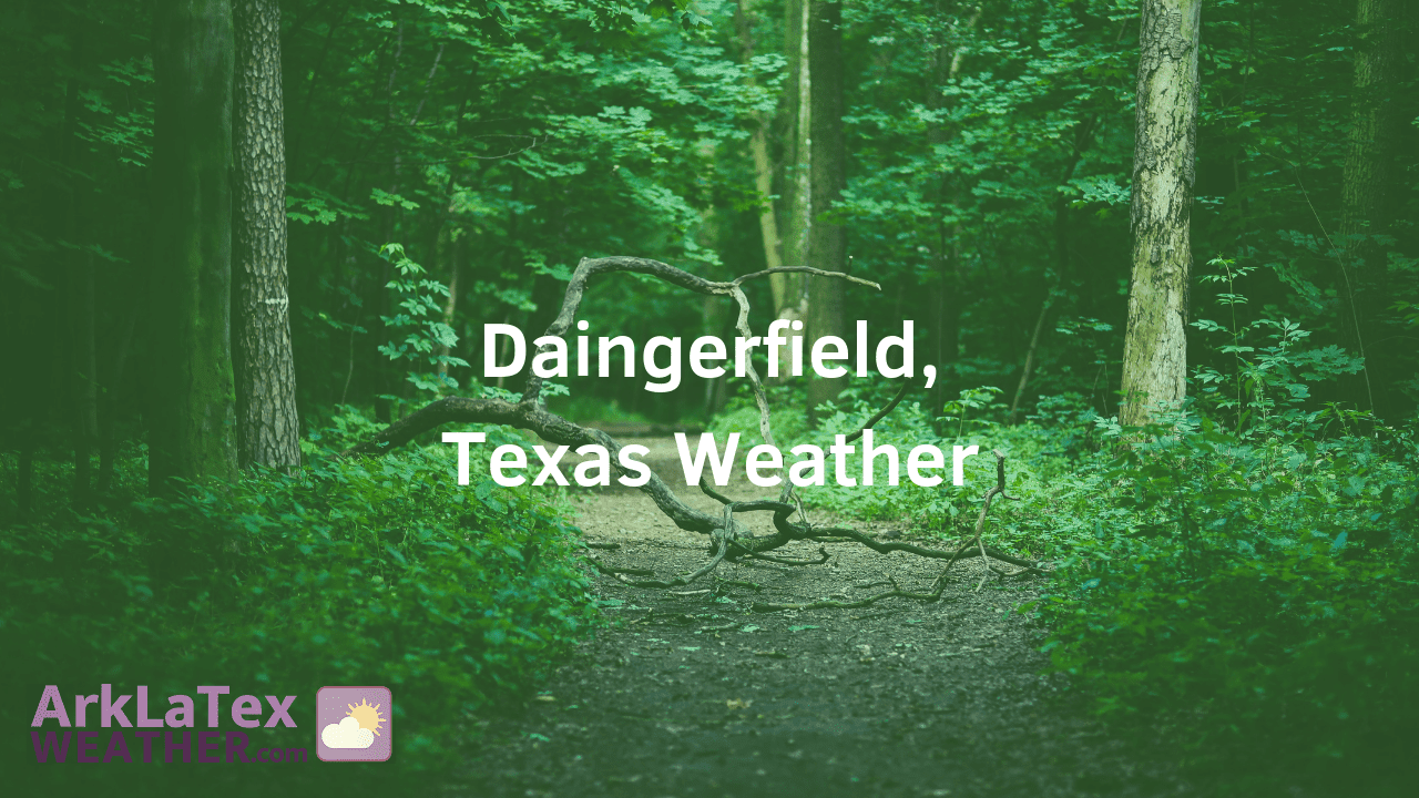 Daingerfield, Texas, Weather Forecast, Morris County, Daingerfield weather, DaingerfieldNews.com, ArkLaTexWeather.com