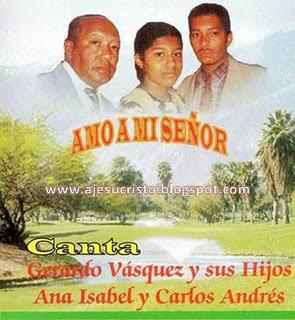 Gerardo Vásquez y Sus Hijos-Amo a Mi Señor-