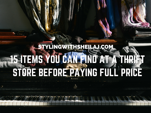 15 ITEMS YOU CAN FIND AT A THRIFT STORE BEFORE PAYING FULL PRICE