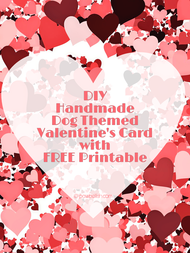 Make a dog themed Valentine's Day card with this free printable. Who doesn't love getting a handmade card!