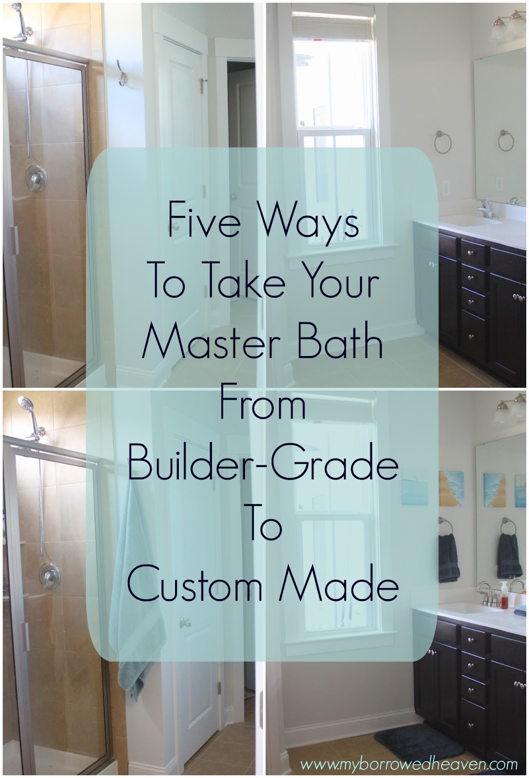 borrowed heaven: Master Bath: Builder Grade to Custom Made in Five ...
