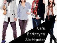 Cara Berfesyen Untuk Nampak Hipster