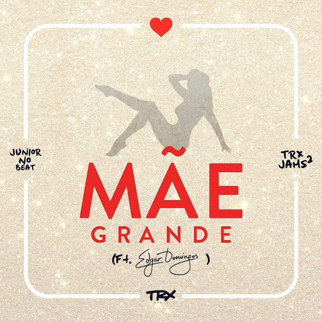 TRX Music - Mãe Grande (Feat. Edgar Domingos)