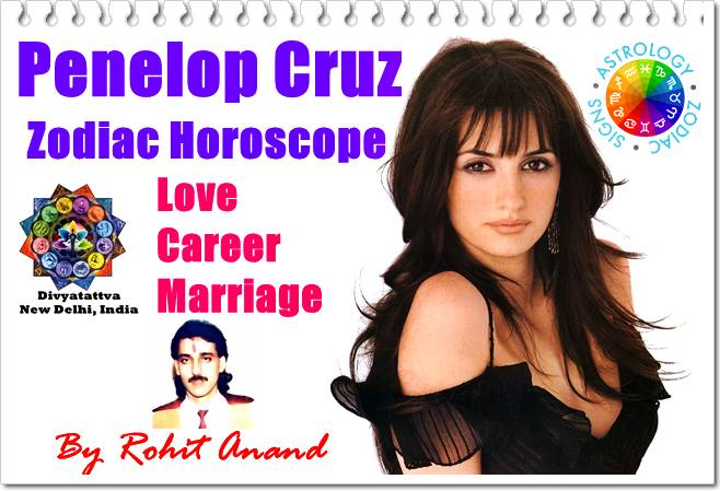 Penélope Cruz Zodiac Horoscope Birth Charts Love Astrology Marriage Relationships Career Predictions by Celebrity Astrologer Rohit Anand India