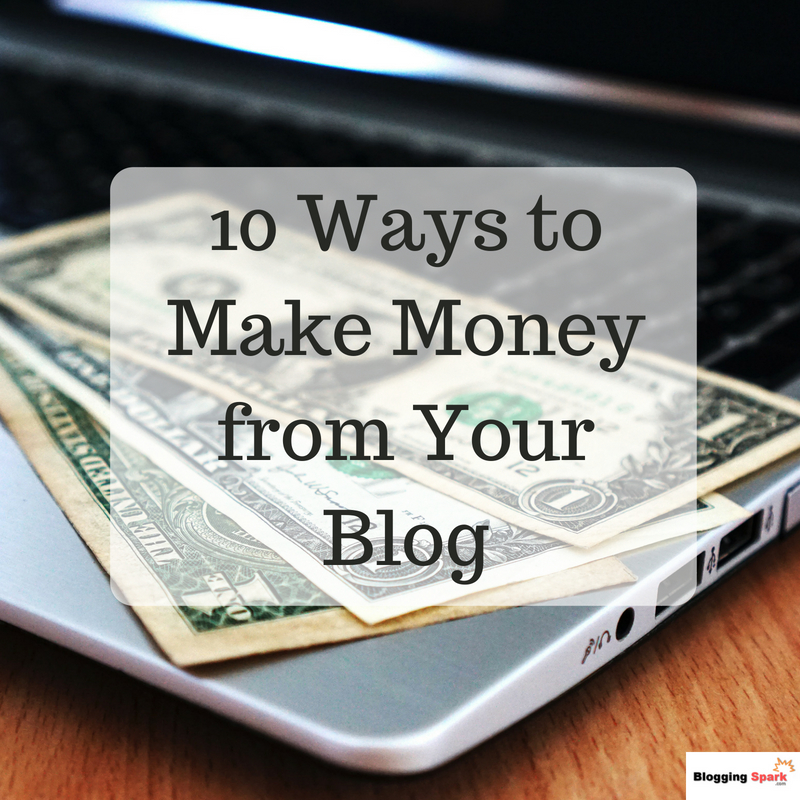 how to make money from a blog, 10 ways to make money with a blog