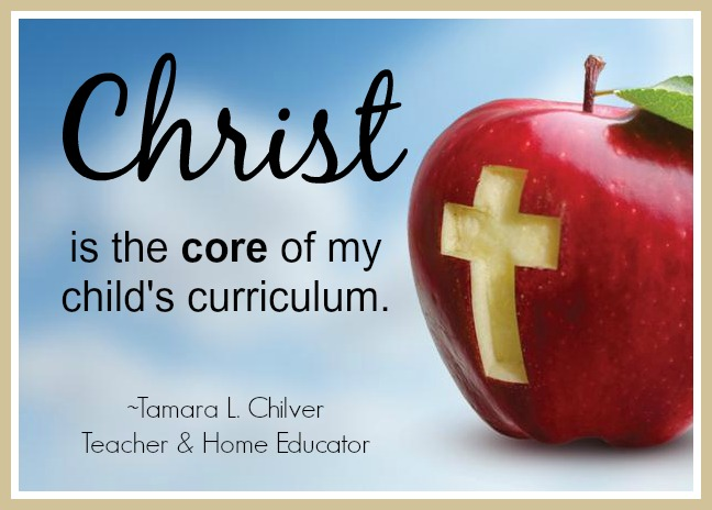 Christ is the core of my child's curriculum.