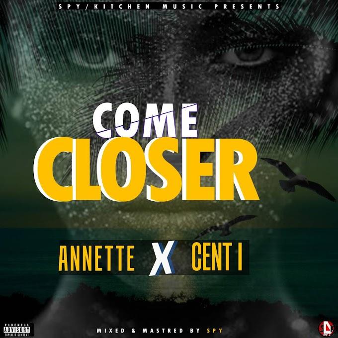 Annette x Cent I   Come Closer