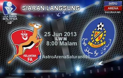 Live Streaming Kelantan Vs Pahang Liga Super REALITI INSAN