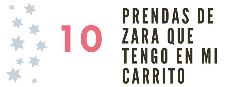10 prendas de Zara que tengo guardadas en mi carrito... ¿Sabes cómo funciona el carrito?