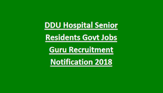 DDU Hospital Senior Residents Govt Jobs Guru Recruitment Notification 2018