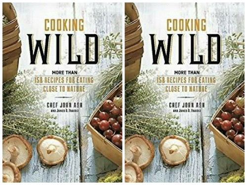 Download ebook COOKING WILD - MORE THAN 150 RECIPES EATING CLOSE TO NATURE