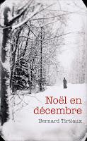http://leden-des-reves.blogspot.fr/2017/05/noel-en-decembre-bernard-tirtiaux.html