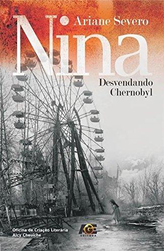 Nina Desvendando Chernobyl - Ariane Severo