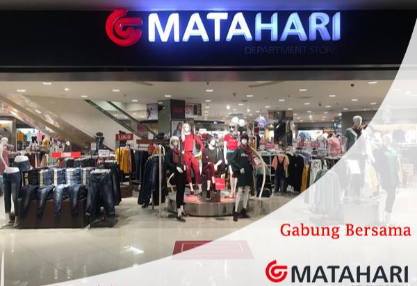 Lowongan Kerja PT Matahari Departmen Store, Tbk. 15 Posisi Menarik | Posisi: Digital Marketing, Customer Service Head, Junior Manager, Etc.