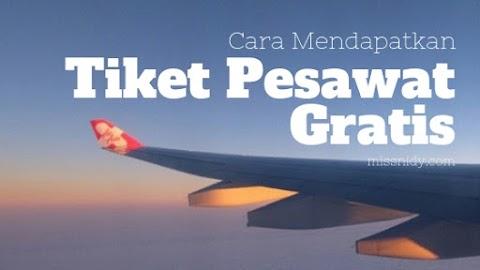 Ini Dia Cara Mendapatkan Tiket Pesawat Gratis!