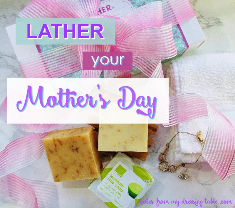 LATHER Your Mother's Day