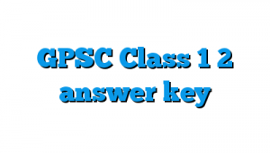 GPSC CLASS 1 & 2 PAPER SOLUTION 04/06/2017
