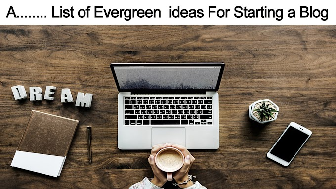 A List of Evergreen  ideas For Starting a Blog